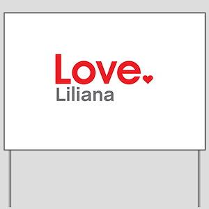 Love Liliana Yard Sign