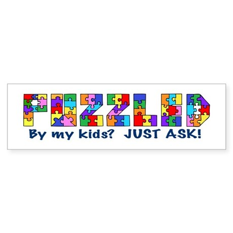 Puzzled by my kids? Bumper Sticker
