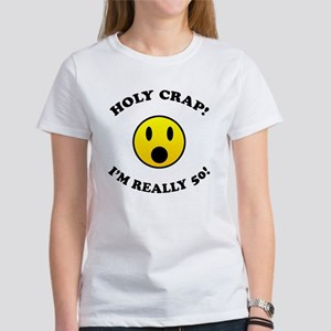 Holy Crap I'm 50! Women's T-Shirt