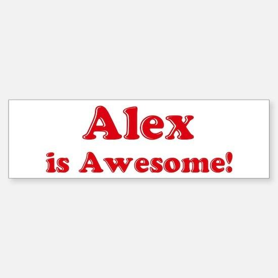 Alex is Awesome Bumper Bumper Bumper Sticker