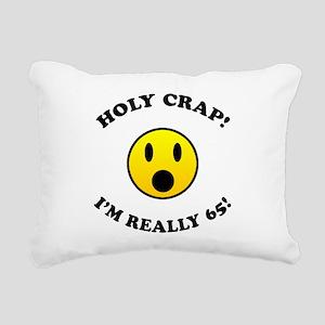Holy Crap I'm 65! Rectangular Canvas Pillow