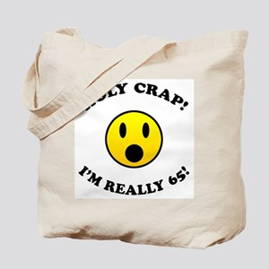 Holy Crap I'm 65! Tote Bag