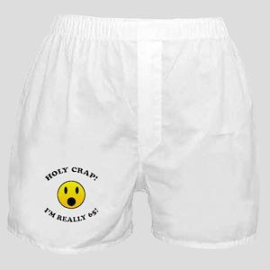 Holy Crap I'm 65! Boxer Shorts