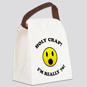 Holy Crap I'm 70! Canvas Lunch Bag