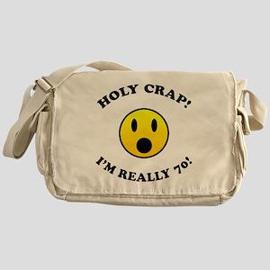 Holy Crap I'm 70! Messenger Bag