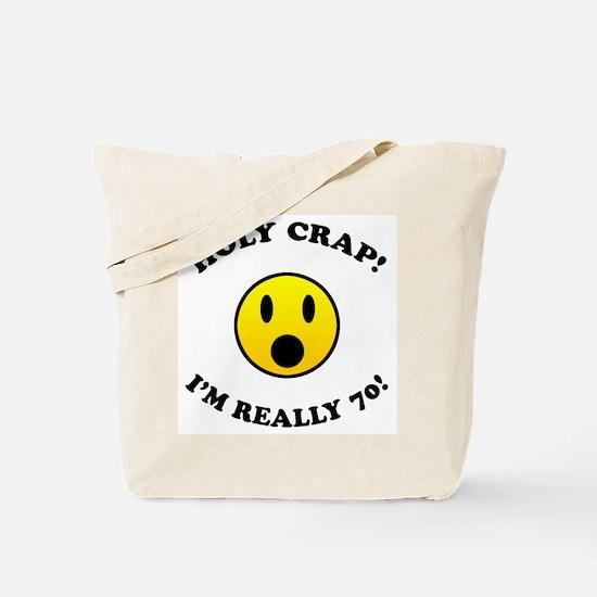 Holy Crap I'm 70! Tote Bag
