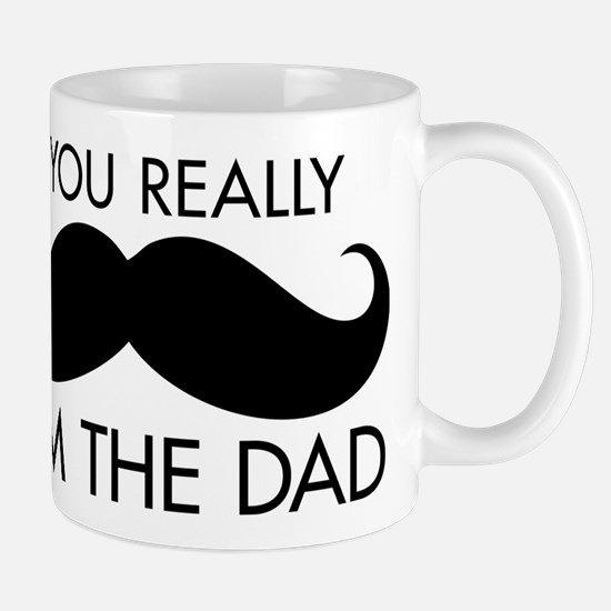 If You Really Mustache I'm the Dad Mugs