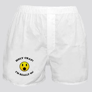 Holy Crap I'm 80! Boxer Shorts