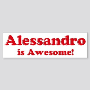 Alessandro is Awesome Bumper Sticker