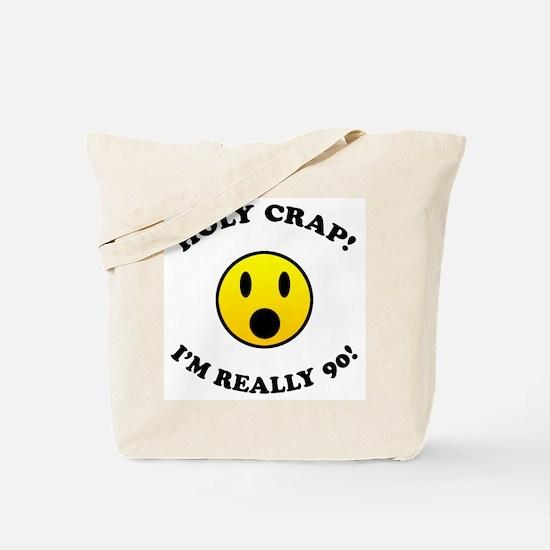 Holy Crap I'm 90! Tote Bag