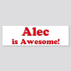 Alec is Awesome Bumper Sticker