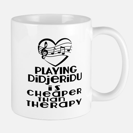 Didjeridu Is Cheaper Than Therap Mug