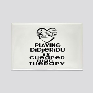Didjeridu Is Cheaper Than Therapy Rectangle Magnet