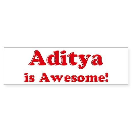 Aditya is Awesome Bumper Sticker
