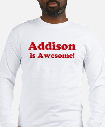 Addison is Awesome Long Sleeve T-Shirt