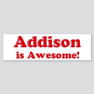 Addison is Awesome Bumper Sticker