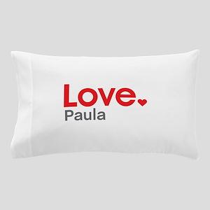 Love Paula Pillow Case