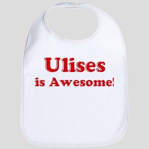 Ulises is Awesome Bib