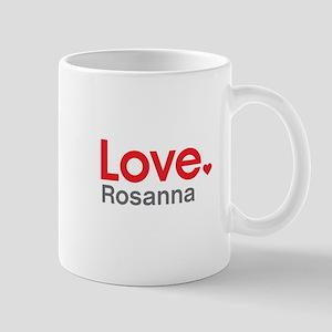 Love Rosanna Mug