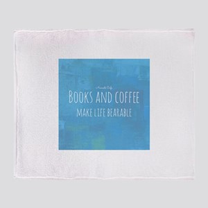 Books Coffee Make Life Bearable Throw Blanket