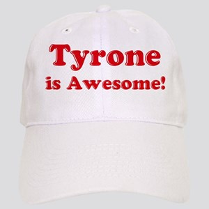 Tyrone is Awesome Cap