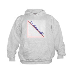 I'm Always Right Hoodie