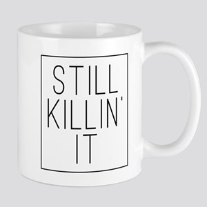 Still Killin' It 11 oz Ceramic Mug