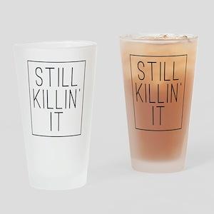 Still Killin' It Drinking Glass