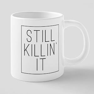 Still Killin' It 20 oz Ceramic Mega Mug