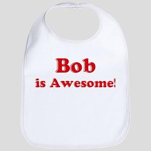 Bob is Awesome Bib