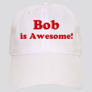 Bob is Awesome Cap