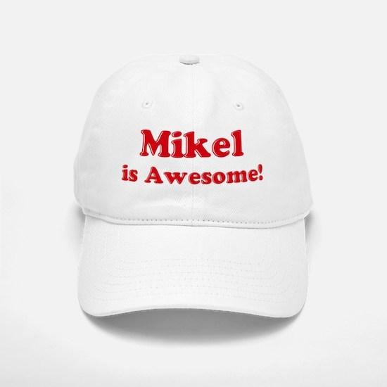 Mikel is Awesome Baseball Baseball Cap