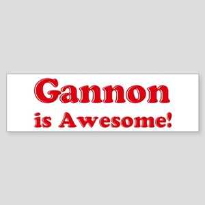 Gannon is Awesome Bumper Sticker