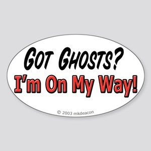 Got Ghosts? Oval Sticker