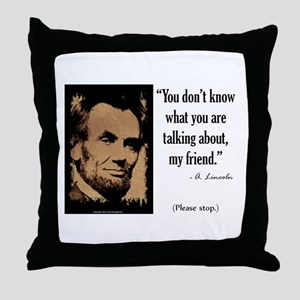 You Don't Know Throw Pillow