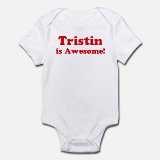 Tristin is Awesome Infant Bodysuit