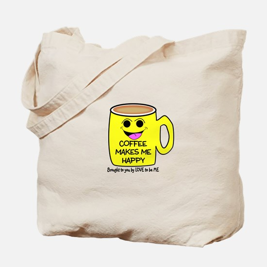 COFFEE MAKES ME HAPPY Tote Bag