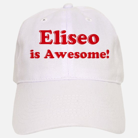 Eliseo is Awesome Baseball Baseball Cap
