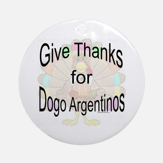Thanks for Dogo Argentinos Ornament (Round)