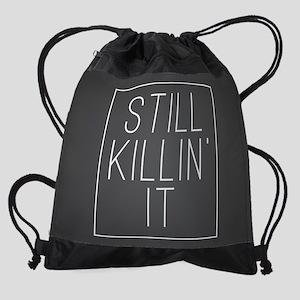 Still Killin' It Drawstring Bag