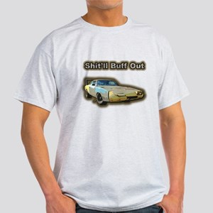 Shit'll Buff Out T-Shirt