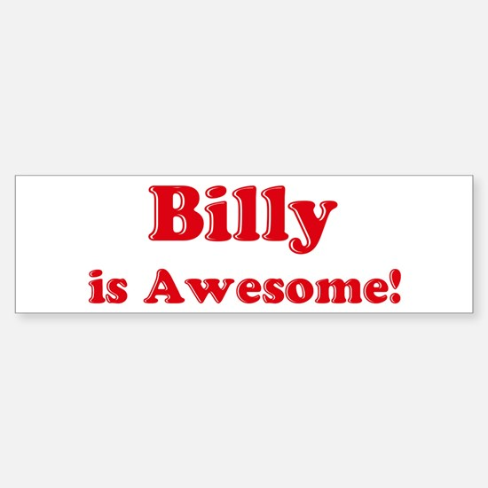 Billy is Awesome Bumper Bumper Bumper Sticker