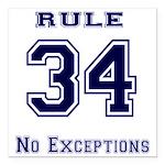 Rule 34 Collegiate Shirt - No exceptions Square Ca