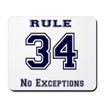 Rule 34 Collegiate Shirt - No exceptions Mousepad