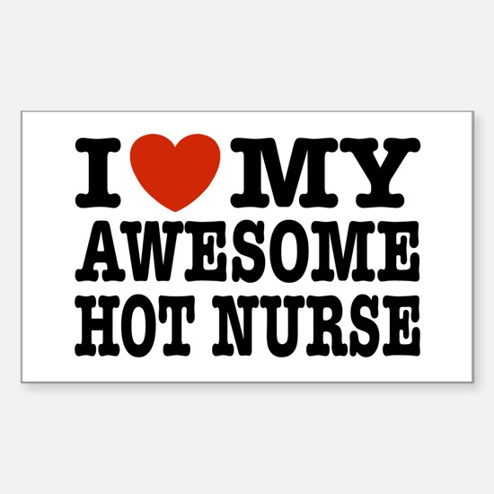 I Love My Awesome Hot Nurse Sticker (Rectangle)