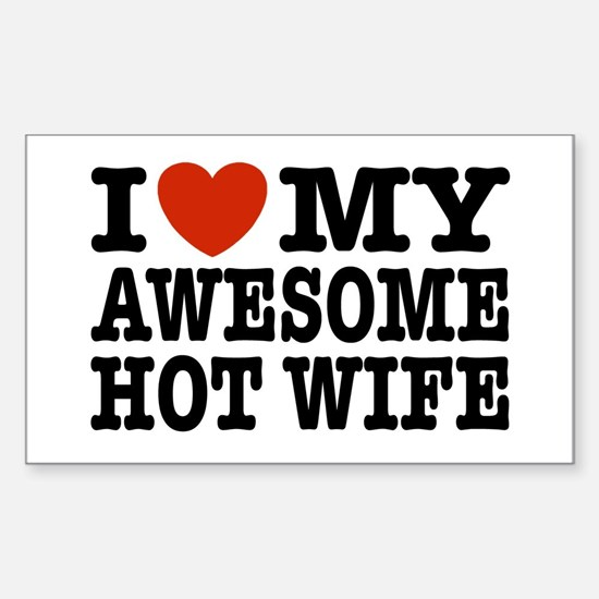I Love My Awesome Hot Wife Sticker (Rectangle)
