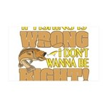 If Fishing is Wrong 35x21 Wall Decal