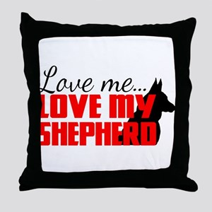 Love Me, Love My Shepherd Throw Pillow