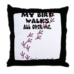 My Bird Walks... Throw Pillow