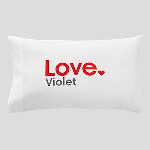 Love Violet Pillow Case